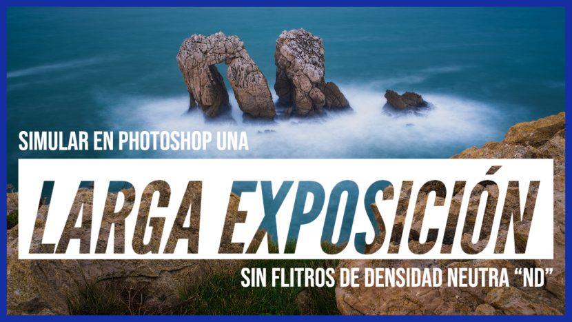 Larga exposición en Photoshop - Jorge Lázaro