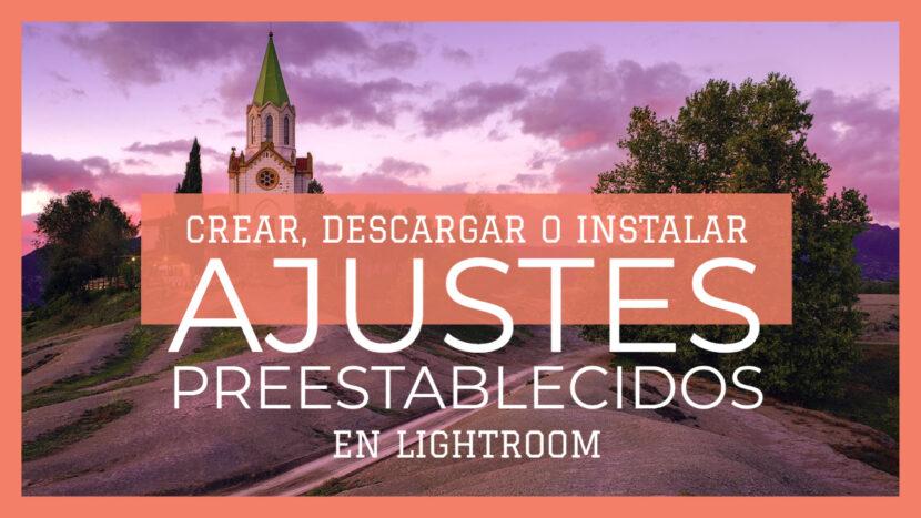 Ajustes preestablecidos en Lightroom - jorgelazaro.es