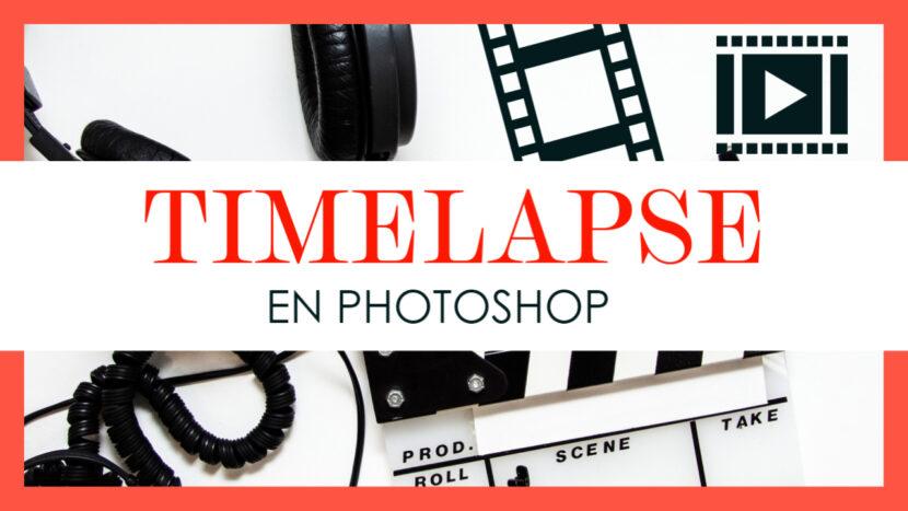 Cómo hacer un Timelapse en Photoshop