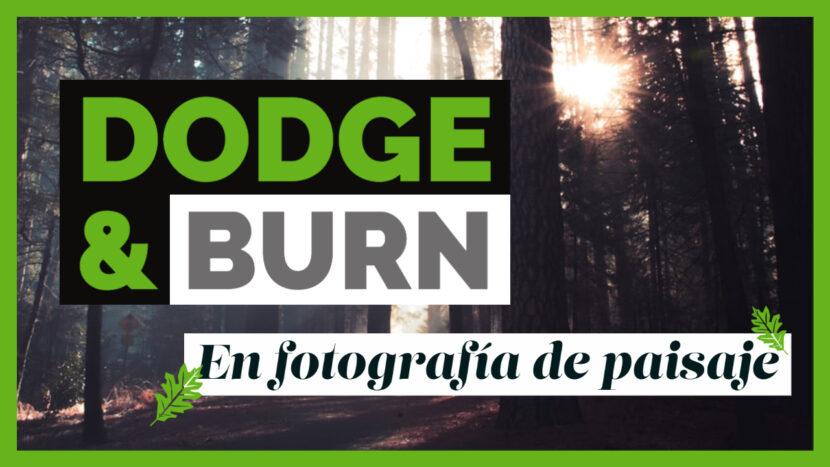 Tutorial de Dodge and burn en fotografía de paisaje