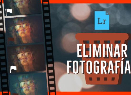 Tutorial de como eliminar fotografías en Lightroom