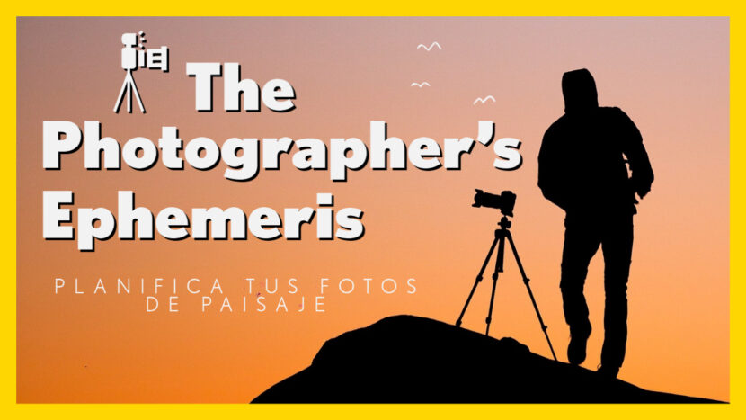 Planifica tus fotos con Photographer's Ephemeris